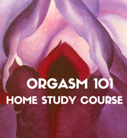 Orgasm101 Home Study Course